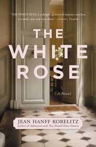 Jean Hanff Korelitz - The White Rose.