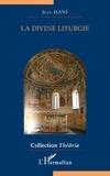 Jean Hani - La divine liturgie - Aperçus sur la messe.
