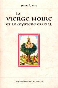 Jean Hani - La Vierge noire et le mystère marial.