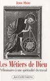 Jean Hani - Les Métiers de Dieu - Préliminaires à une spiritualité du travail.