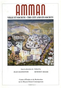 Jean Hannoyer et Seteney Shami - Amman - Ville et société.