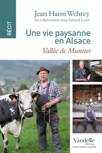 Jean Hansi Wehrey - Une vie paysanne en Alsace - Vallée de Munster.