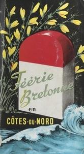 Jean Hardé et  Union départementale des syndi - Féerie bretonne en Côtes-du-Nord - Guide touristique.