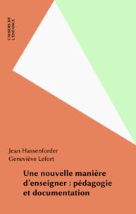 Jean Hassenforder et Geneviève Lefort - Une nouvelle manière d'enseigner : pédagogie et documentation.