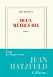 Jean Hatzfeld - Deux mètres dix.