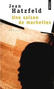 Une saison de machettes - Jean Hatzfeld | Showmesound.org
