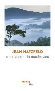 Jean Hatzfeld - Une saison de machettes.