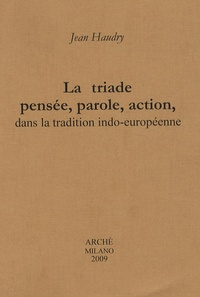 Jean Haudry - La triade pensée, parole, action, dans la tradition indo-européenne.