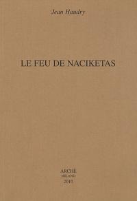 Jean Haudry - Le feu de Naciketas.