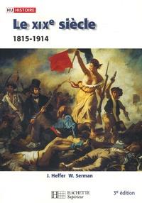Jean Heffer et William Serman - Le XIXe siècle (1815-1914) - Des révolutions aux impérialismes.