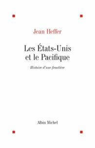 Jean Heffer et Jean Heffer - Les Etats-Unis et le Pacifique.