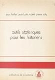 Jean Heffer et Jean-Louis Robert - Outils statistiques pour les historiens.