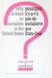 Jean Heffer et Jeanine Rovet - Pourquoi n'y a-t-il pas de socialisme aux Etats-Unis ?.