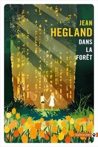 Jean Hegland - Dans la forêt.