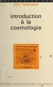Jean Heidmann et Hubert Curien - Introduction à la cosmologie.