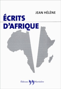 Jean Hélène - Ecrits d'Afrique.
