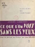 Jean Hélion et Jacques Lusseyran - Ce que l'on voit sans les yeux.