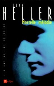Jean Heller - Mortelle mélodie.