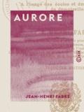 Jean-Henri Fabre - Aurore - Cent récits sur des sujets variés - Lectures courantes à l'usage des écoles et des institutions de demoiselles.