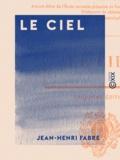 Jean-Henri Fabre - Le Ciel.