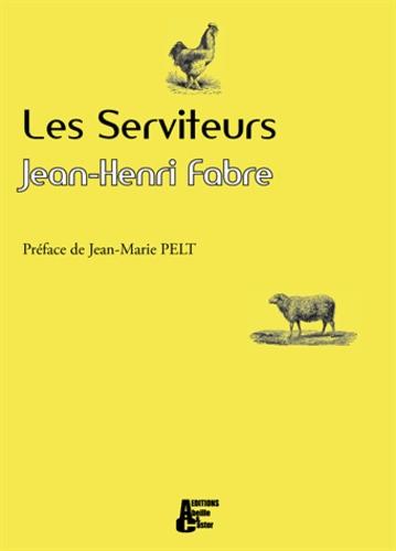 Jean-Henri Fabre - Les Serviteurs - Récits de l'oncle Paul sur les animaux domestiques.
