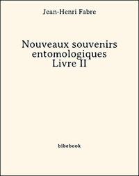 Jean-Henri Fabre - Nouveaux souvenirs entomologiques - Livre II.