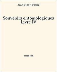 Jean-Henri Fabre - Souvenirs entomologiques - Livre IV.