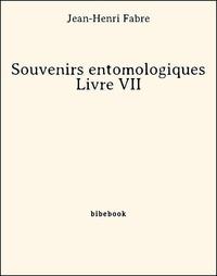 Jean-Henri Fabre - Souvenirs entomologiques - Livre VII.
