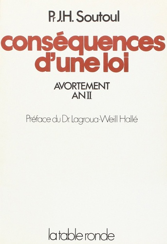 Jean-Henri Soutoul - CONSEQUENCES D'UNE LOI - AVORTEMENT AN II.