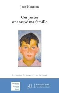 Jean Henrion - Ces Justes ont sauvé ma famille.