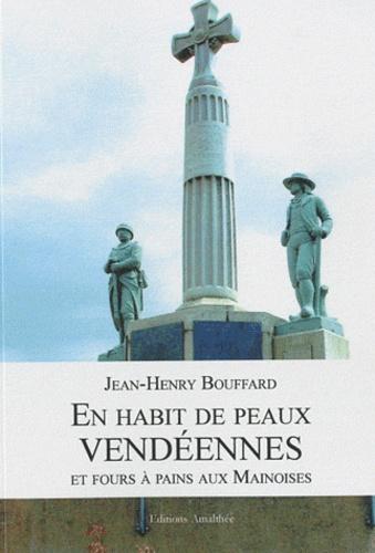 Jean-Henry Bouffard - En habit de peaux vendéennes et fours à pains aux Mainoises - Histoire de la Vendée militaire.
