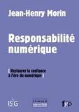 Jean-Henry Morin - La responsabilité numérique - Restaurer la confiance à l'ère numérique.