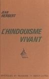 Jean Herbert - L'hindouisme vivant.