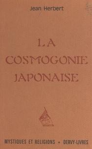 Jean Herbert - La cosmogonie japonaise.