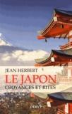 Jean Herbert - Le Japon - Croyances et rites.