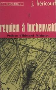 Jean Héricourt et Henri Lagriffoul - Requiem à Buchenwald.