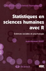 Statistiques en sciences humaines avec R- Sciences sociales et psychologie - Jean-Herman Guay |