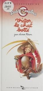 Jean Heron - Les aventures de Dodo Carabas Tome 4 : Victor, le chat botté.