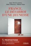 Jean-Hervé Lorenzi et Alain Villemeur - France, le désarroi d'une jeunesse - 4 propositions pour un nouveau contrat entre générations.