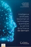 Jean-Hervé Lorenzi et Bernard Gainnier - Intelligence artificielle, blockchain et technologies quantiques au service de la finance de demain.