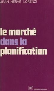 Jean-Hervé Lorenzi et Pierre Tabatoni - Le marché dans la planification.