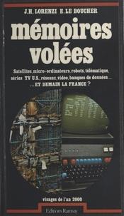 Jean-Hervé Lorenzi - Mémoires volées - Satellites, micro-ordinateurs, robots, télématique....