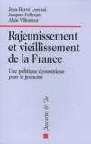 Jean-Hervé Lorenzi et Alain Villemeur - Rajeunissement et vieillissement de la France - Une politique économique pour la jeunesse.