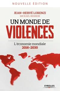 Jean-Hervé Lorenzi - Un monde de violences - L'économie mondiale 2016-2030.