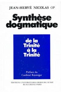 Jean-Hervé Nicolas - Synthèse dogmatique - Tome 1, De la Trinité à la Trinité.