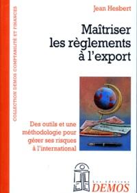Jean Hesbert - Maîtriser les règlements à l'export.