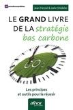 Jean Hetzel et John Shideler - Le grand livre de la stratégie bas carbone - Les principes et outils pour la réussir.