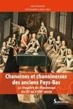 Jean Heuclin et Christophe Leduc - Chanoines et chanoinesses des anciens Pays-Bas - Le chapitre de Maubeuge du IXe au XVIIIe siècle.