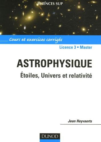 Jean Heyvaerts - Astrophysique Licence 3-Master - Etoiles, Univers et relativité.