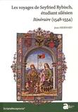 Jean Hiernard - Les voyages de Seyfried Rybisch, étudiant silésien - Itinéraire (1548-1554).
